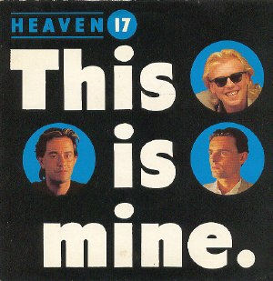 This Is Mine - Image: Heaven 17thisisminesingle