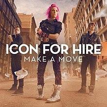 Make a Move (Icon for Hire song) - Wikipedia