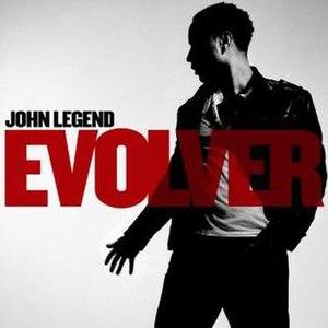Evolver (John Legend album) - Image: Johnlegend evolver 1