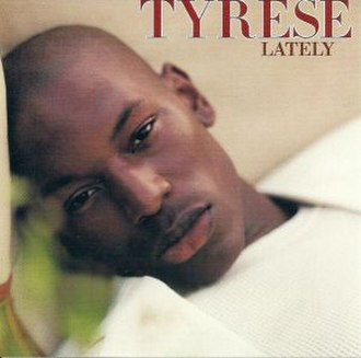 Lately (Tyrese song) - Image: Lately (Tyrese song)