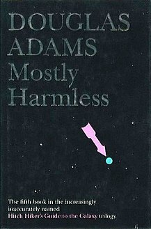 <i>Mostly Harmless</i> 1992 comic science fiction novel by Douglas Adams
