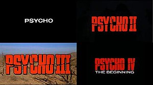 Psycho (franchise) - Main title logos of Psycho (1960), Psycho II (1983), Psycho III (1986) and Psycho IV: The Beginning (1990).