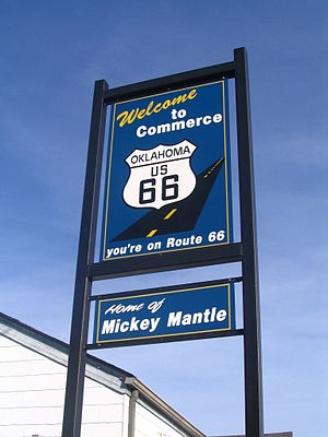 Commerce, Oklahoma - Image: Route 66 with Mickey Mantle Sign