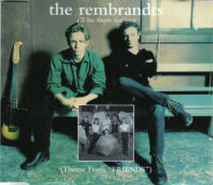 The Rembrandts - Image: The Rembrandts Ill Be There For You Maxi CD Cover