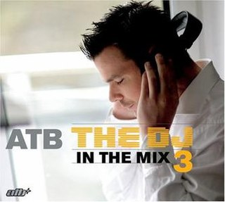 <i>The DJ 3 in the Mix</i> 2006 compilation album by ATB