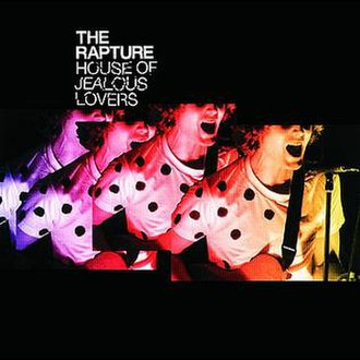 House of Jealous Lovers - Image: The Rapture House of Jealous Lovers cover art