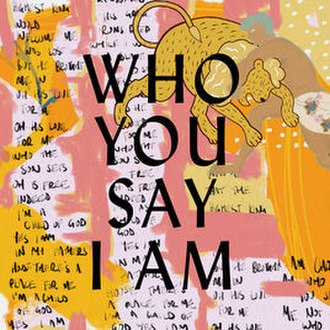 Who You Say I Am (song) - Image: Who You Say I Am by Hillsong Worship (Official Single Cover)
