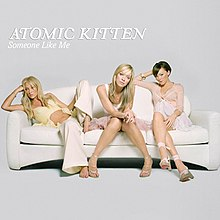 Atomic Kitten Someone Like Me Cover.jpg
