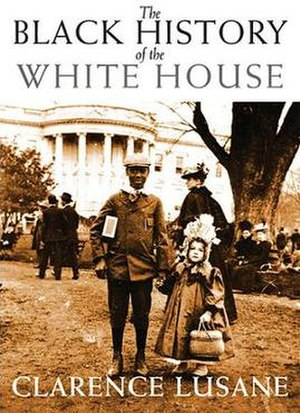 The Black History of the White House - The Black History of the White House