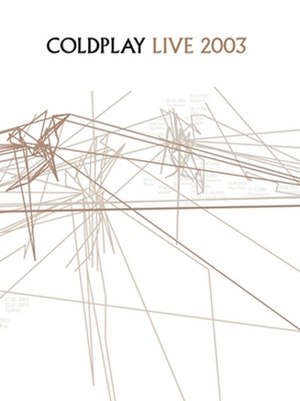 Coldplay Live 2003 - Image: Coldplaylive 2003albumcover