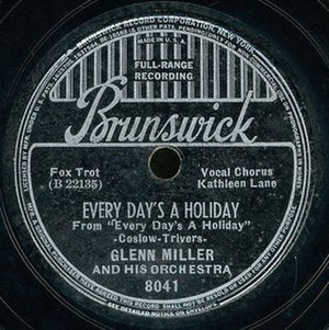 Every Day's a Holiday (song) - 1938 release as a Brunswick 78, 8041.