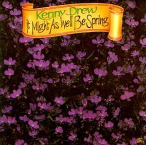 It Might as Well Be Spring (Kenny Drew album) - Image: It Might as Well Be Spring (Kenny Drew album)