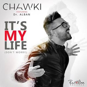 It's My Life (Dr. Alban song) - Image: Its My Life Dont Worry Chawki