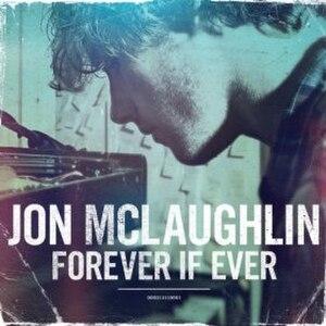 Promising Promises - Image: Jon Mc Laughlin Forever If Ever