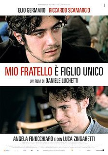 <i>My Brother Is an Only Child</i> 2007 film by Daniele Luchetti