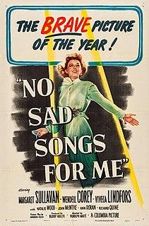 <i>No Sad Songs for Me</i> 1950 film by Rudolph Maté