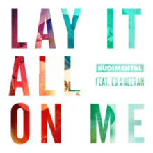 Rudimental - Lay It All on Me (feat. Ed Sheeran).png