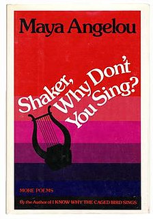 <i>Shaker, Why Dont You Sing?</i> book by Maya Angelou