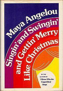 Multi-colored cover of the autobiography with white lettering that reads Maya Angelou Singin' and Swingin' and Gettin' Merry Like Christmas. The cover resembles a bright yellow stage with curtains in alternating colors of orange, red, purple and dark blue with the white lettering through the top three colors.