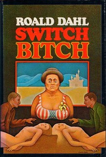 <i>Switch Bitch</i> book by Roald Dahl