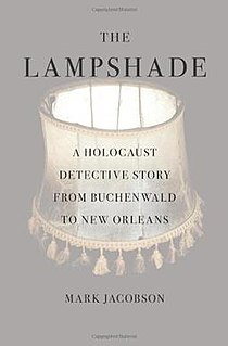 <i>The Lampshade: A Holocaust Detective Story from Buchenwald to New Orleans</i> 2010 nonfiction book