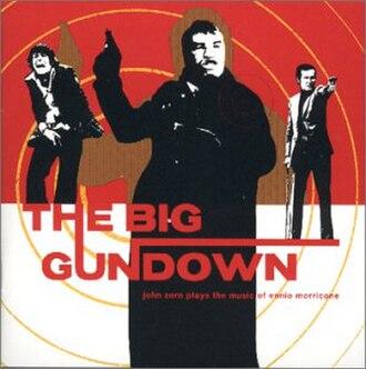 The Big Gundown (album) - Image: The Big Gundown (John Zorn album, 15th anniversary edition cover art)