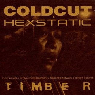 Timber (Coldcut and Hexstatic song) - Image: Timber (Coldcut song)