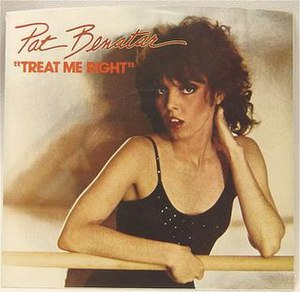 Treat Me Right (Pat Benatar song) - Image: Treat Me Right