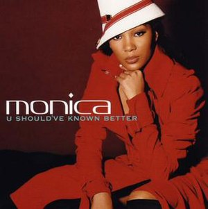 U Should've Known Better - Image: U Should've Known Better (Monica single cover art)