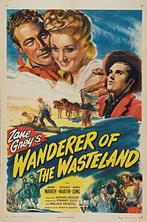 <i>Wanderer of the Wasteland</i> (1945 film) 1945 film by Wallace Grissell