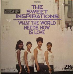 What the World Needs Now Is Love (Sweet Inspirations album) - Image: What the World Needs Now Is Love LP album cover