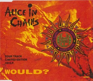 Would? - Image: Would? by Alice in Chains limited edition EP commercial overseas
