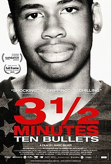 <i>3 1/2 Minutes, 10 Bullets</i> 2015 documentary film that was written and directed by Marc Silver
