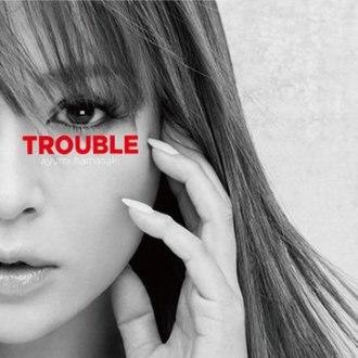 Trouble (Ayumi Hamasaki EP) - Image: Ayumi Hamasaki Trouble Jacket A cover