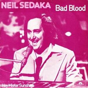 Bad Blood (Neil Sedaka song) - Image: Bad Blood (Neil Sedaka song)