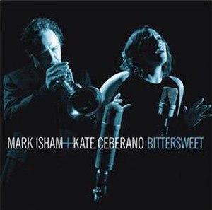 Bittersweet (Mark Isham and Kate Ceberano album) - Image: Bittersweet Mark Isham and Kate Ceberano