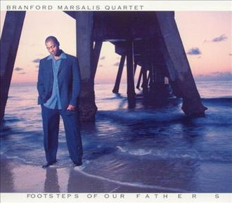 Footsteps of Our Fathers - Image: Branford marsalis footsteps of our fathers