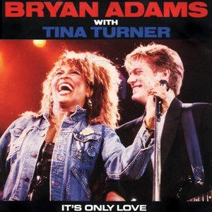 It's Only Love (Bryan Adams song) - Image: Bryan Adams & Tina Turner It's Only Love