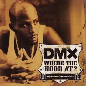 Where the Hood At? - Image: DMX Where the Hood At