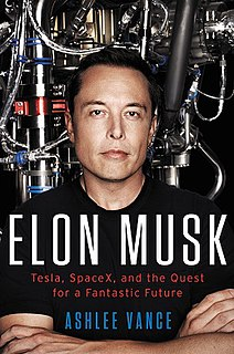 <i>Elon Musk: Tesla, SpaceX, and the Quest for a Fantastic Future</i> 2015 book by Ashlee Vance