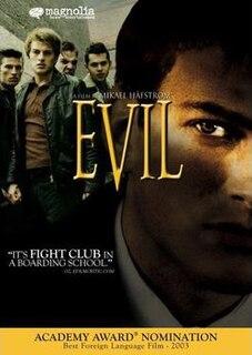 <i>Evil</i> (2003 film) 2003 film directed by Mikael Håfström