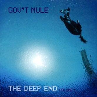 The Deep End, Volume 1 - Image: Gov't Mule The Deep End Volume 1 album cover
