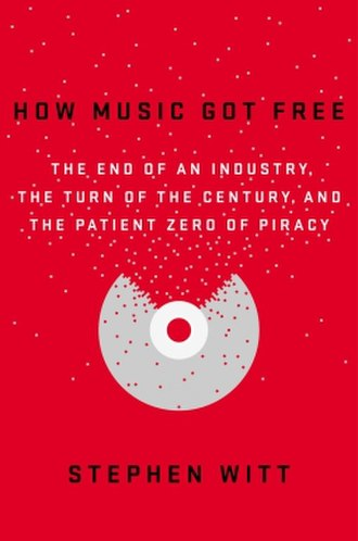 How Music Got Free - Image: How Music Got Free Book cover