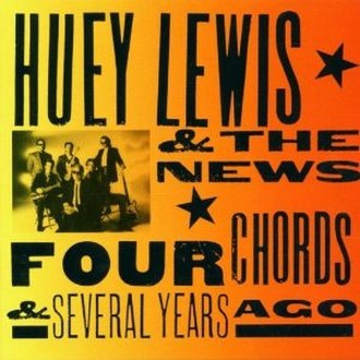 Four Chords & Several Years Ago - Image: Huey Lewis & the News Four Chords & Several Years Ago