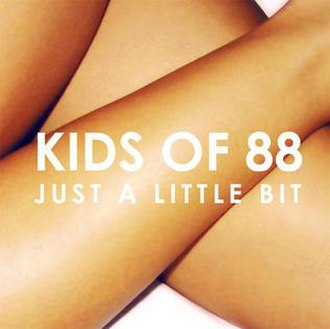 Just a Little Bit (Kids of 88 song) - Image: Kidsof 88 Justa Little Bit Cover Art