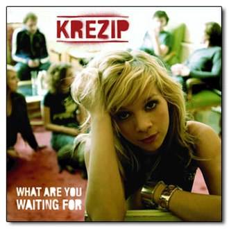 "Krezip - Frontcover of ""What Are You Waiting For?"""