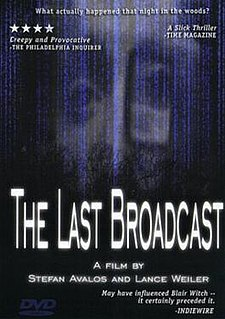 <i>The Last Broadcast</i> (film) 1998 film by Lance Weiler, Stefan Avalos