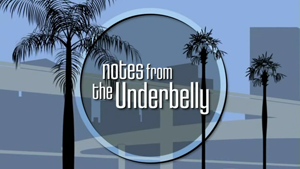 Notes from the Underbelly - Image: Notes from the Underbelly Title Card