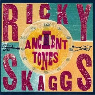 Ancient Tones - Image: Ricky Skaggs Ancient Tones cover