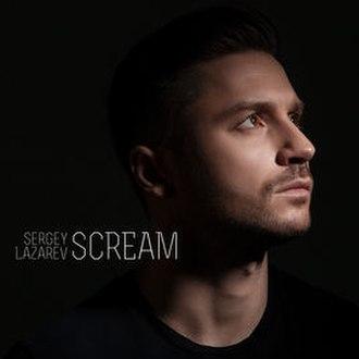 Scream (Sergey Lazarev song) - Image: Scream (Sergey Lazarev song)